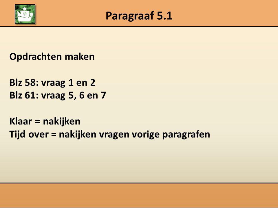 Paragraaf 5.1 Opdrachten maken Blz 58: vraag 1 en 2