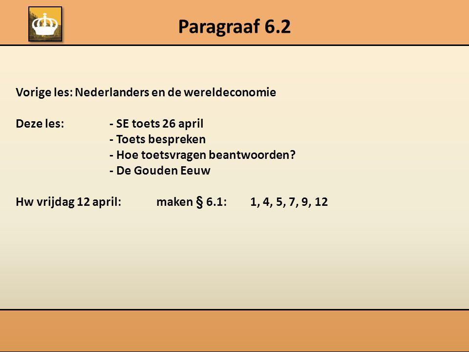 Paragraaf 6.2 Vorige les: Nederlanders en de wereldeconomie