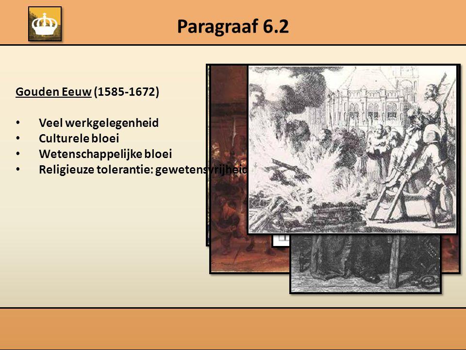 Paragraaf 6.2 Gouden Eeuw (1585-1672) Veel werkgelegenheid