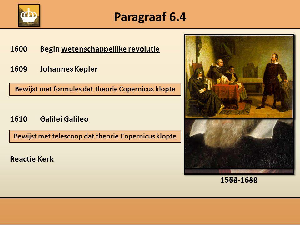 Paragraaf 6.4 1600 Begin wetenschappelijke revolutie