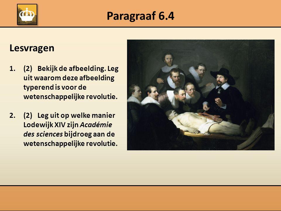 Paragraaf 6.4 Lesvragen. (2) Bekijk de afbeelding. Leg uit waarom deze afbeelding typerend is voor de wetenschappelijke revolutie.
