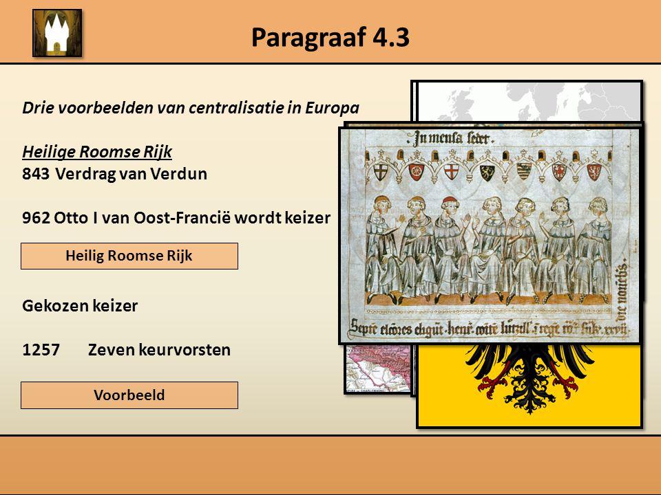 Paragraaf 4.3 Drie voorbeelden van centralisatie in Europa