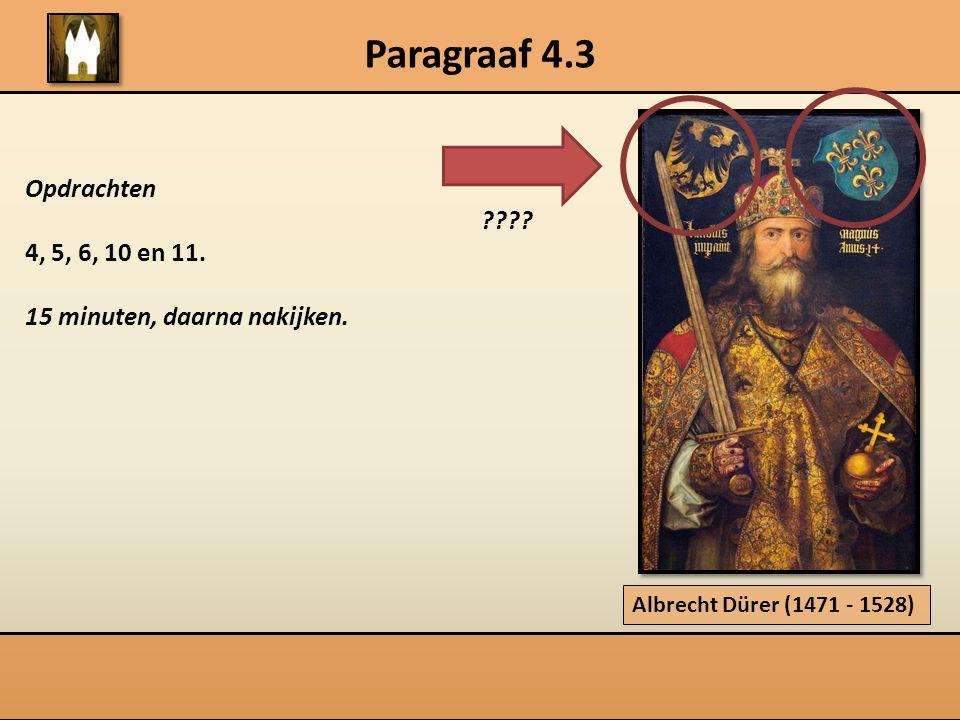 Paragraaf 4.3 Opdrachten 4, 5, 6, 10 en 11.