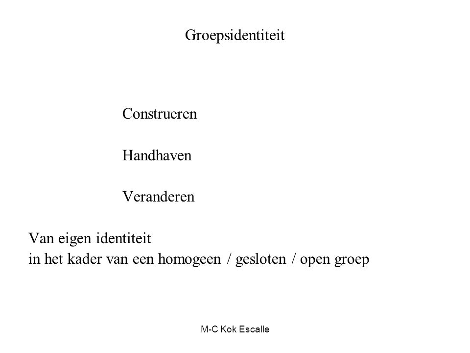 in het kader van een homogeen / gesloten / open groep