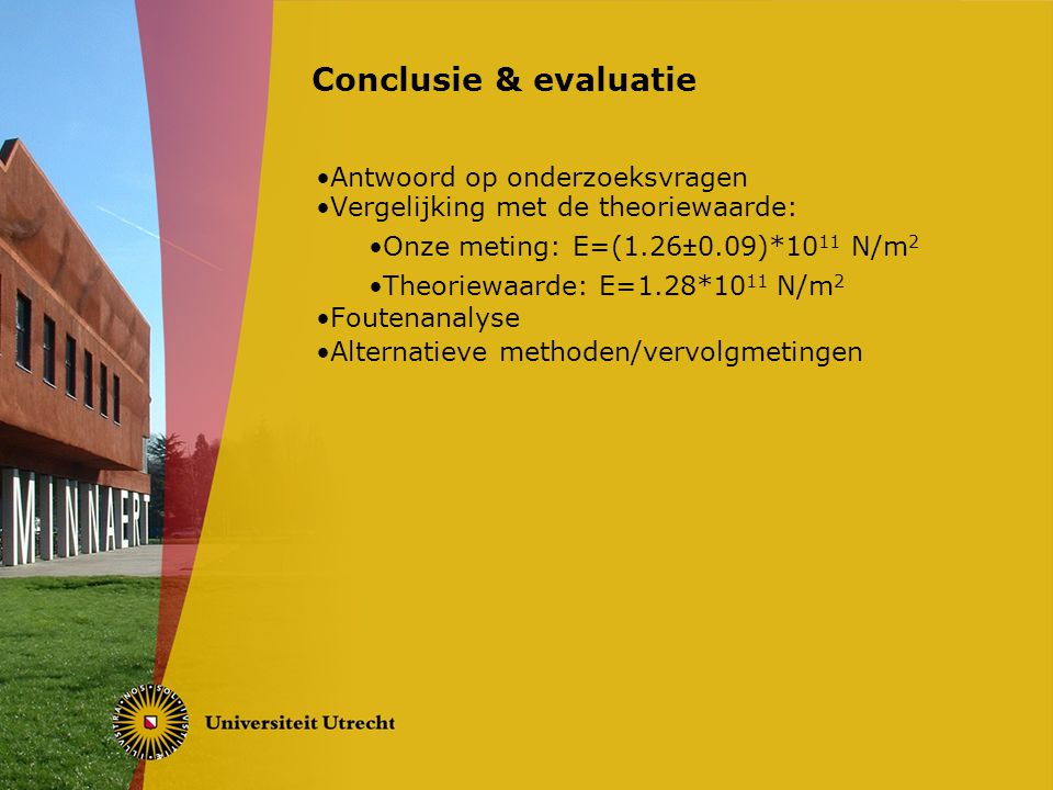 Conclusie & evaluatie Antwoord op onderzoeksvragen