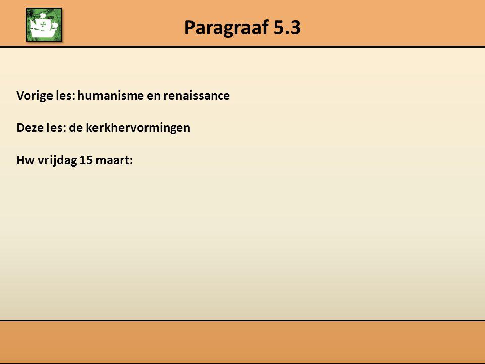 Paragraaf 5.3 Vorige les: humanisme en renaissance