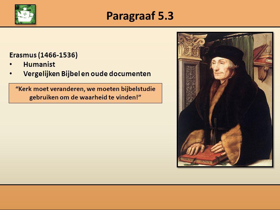 Paragraaf 5.3 Erasmus (1466-1536) Humanist