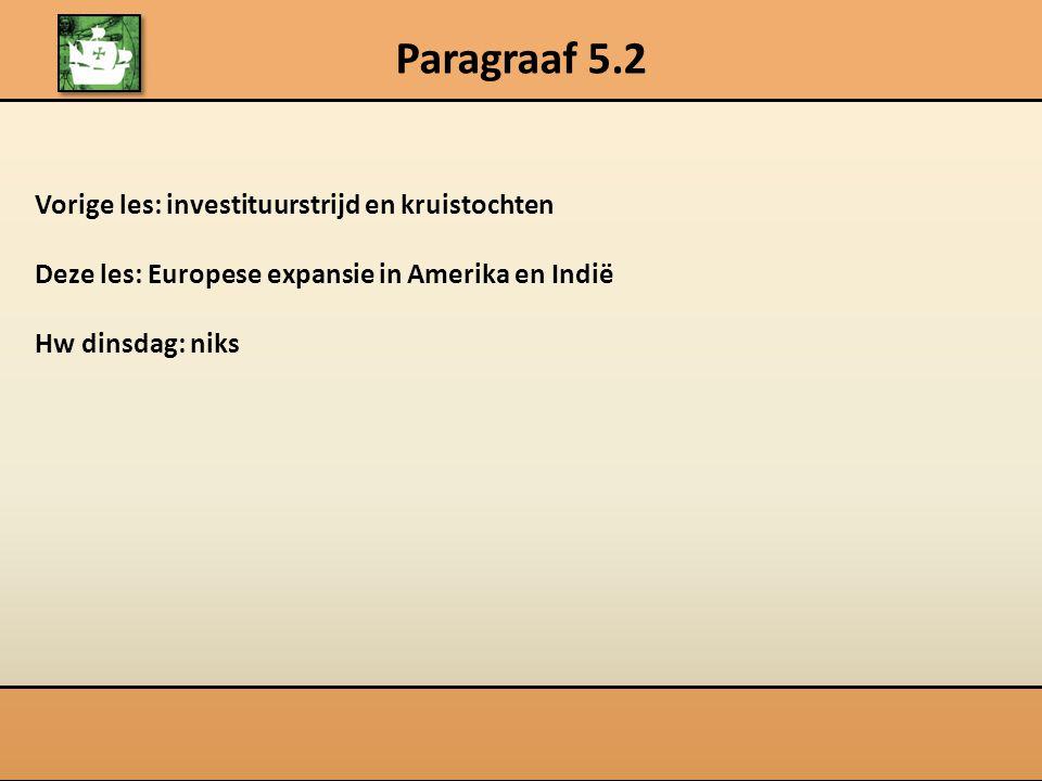Paragraaf 5.2 Vorige les: investituurstrijd en kruistochten