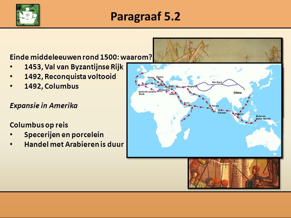 Paragraaf 5.2 Einde middeleeuwen rond 1500: waarom