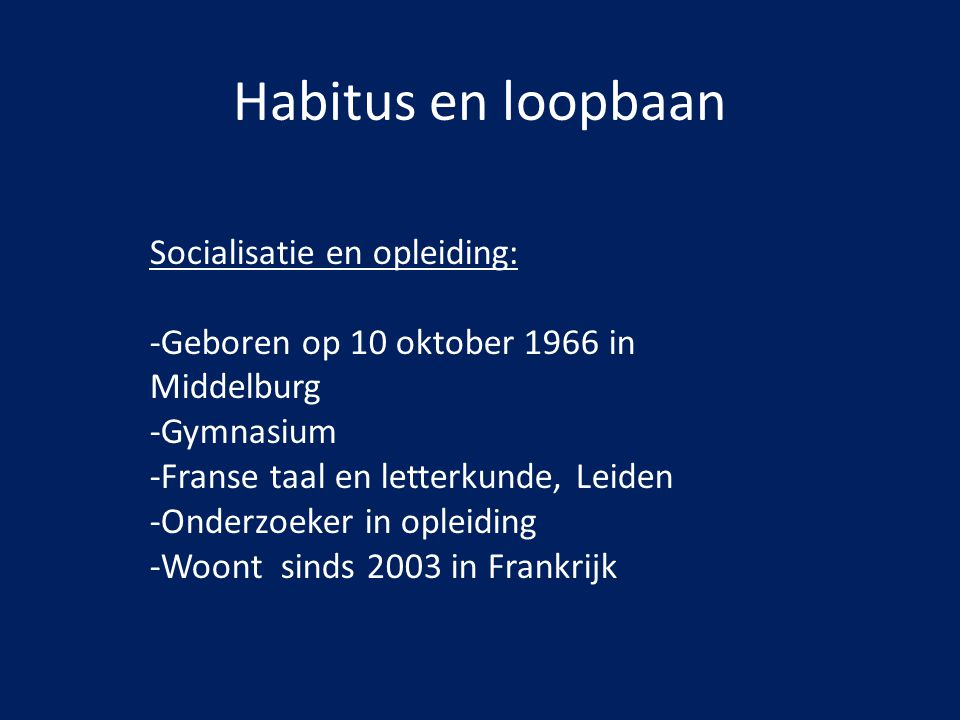 Habitus en loopbaan Socialisatie en opleiding: