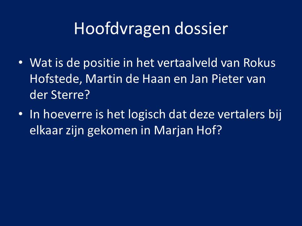 Hoofdvragen dossier Wat is de positie in het vertaalveld van Rokus Hofstede, Martin de Haan en Jan Pieter van der Sterre