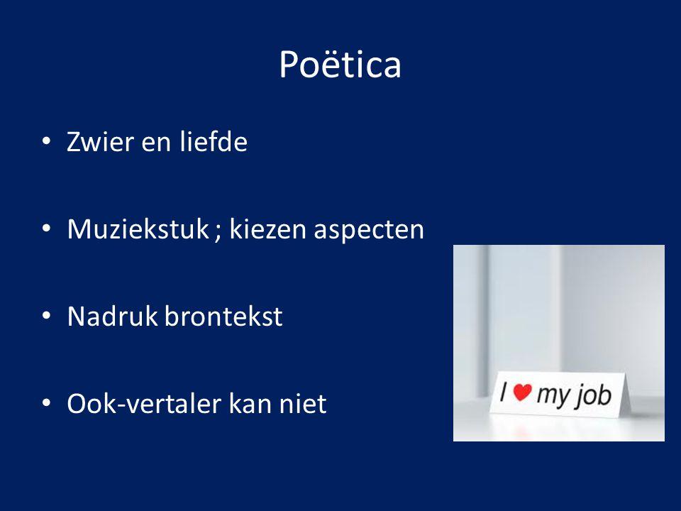 Poëtica Zwier en liefde Muziekstuk ; kiezen aspecten Nadruk brontekst