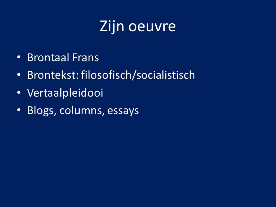 Zijn oeuvre Brontaal Frans Brontekst: filosofisch/socialistisch