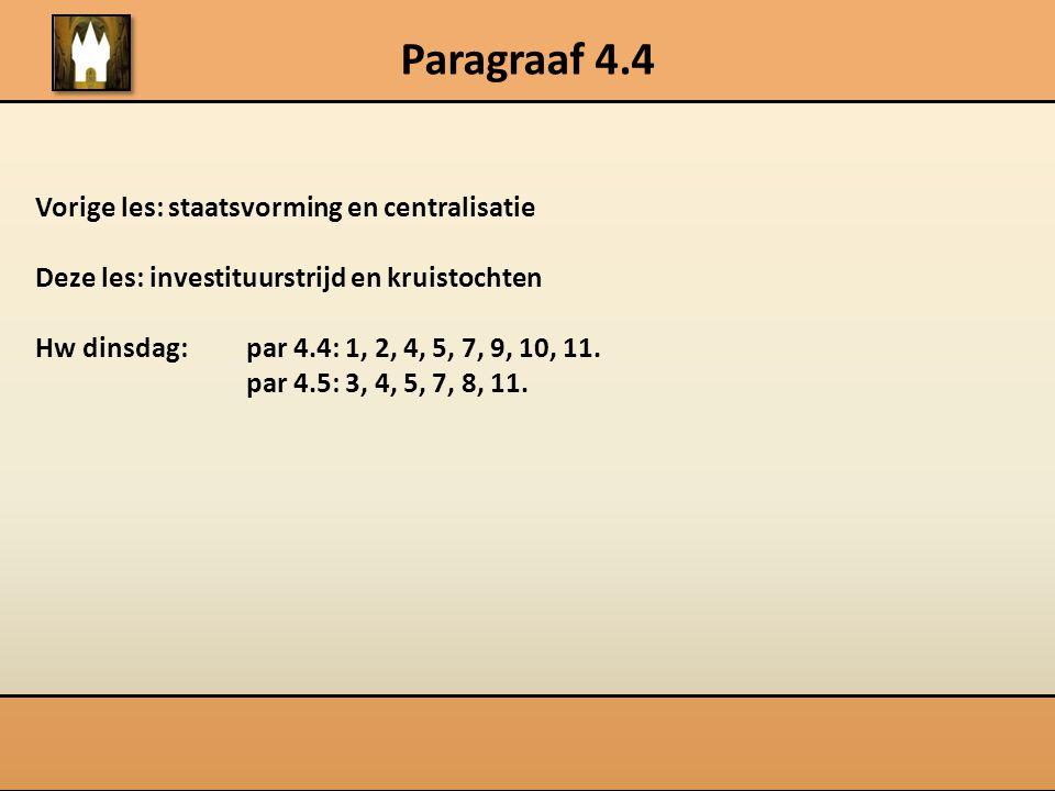 Paragraaf 4.4 Vorige les: staatsvorming en centralisatie