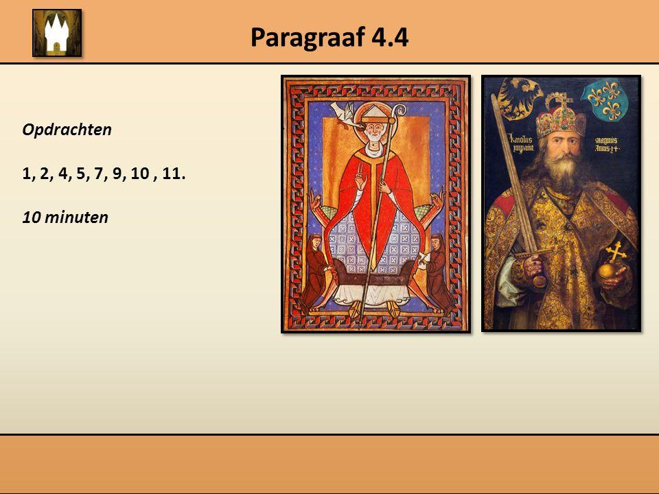 Paragraaf 4.4 Opdrachten 1, 2, 4, 5, 7, 9, 10 , 11. 10 minuten