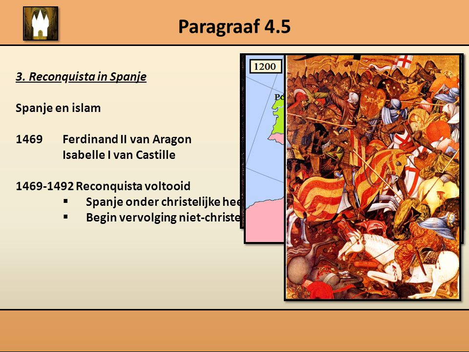 Paragraaf 4.5 3. Reconquista in Spanje Spanje en islam