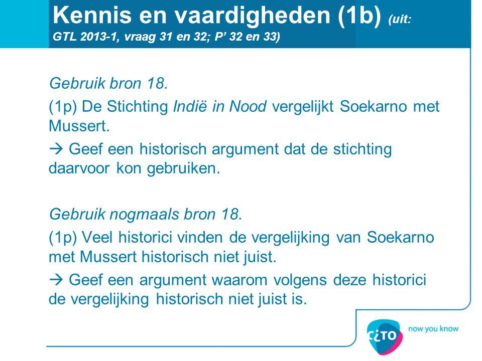 Kennis en vaardigheden (1b) (uit: GTL 2013-1, vraag 31 en 32; P' 32 en 33)