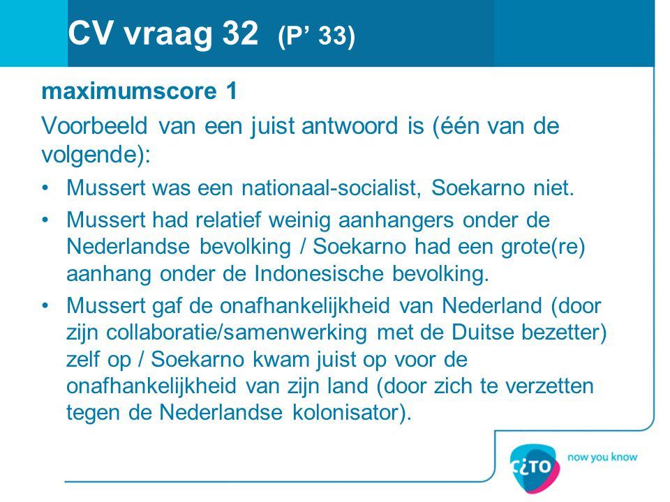 CV vraag 32 (P' 33) maximumscore 1