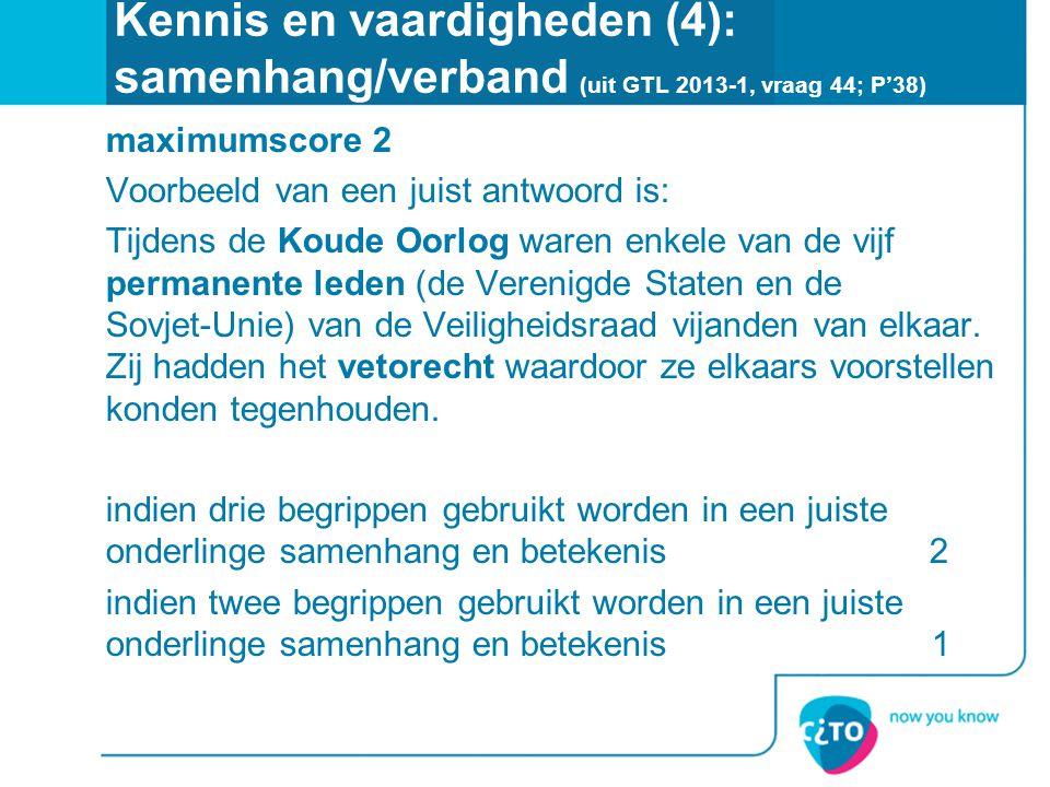 Kennis en vaardigheden (4): samenhang/verband (uit GTL 2013-1, vraag 44; P'38)