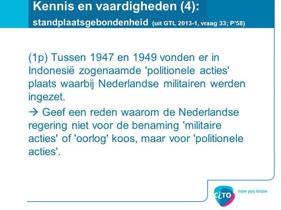 Kennis en vaardigheden (4): standplaatsgebondenheid (uit GTL 2013-1, vraag 33; P'58)