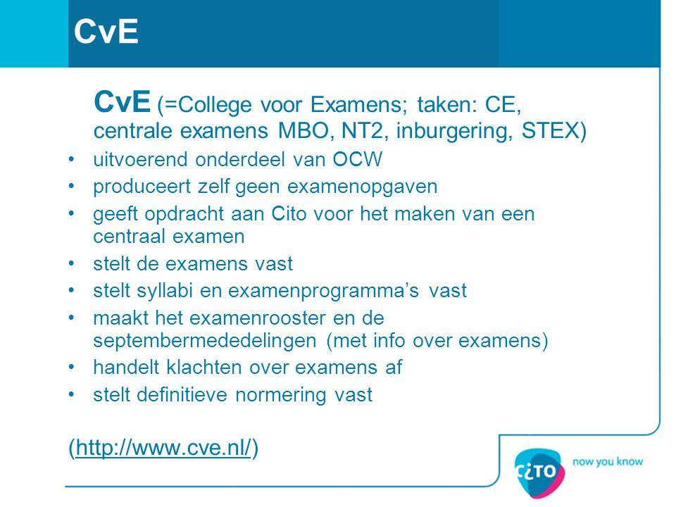 CvE (http://www.cve.nl/) uitvoerend onderdeel van OCW
