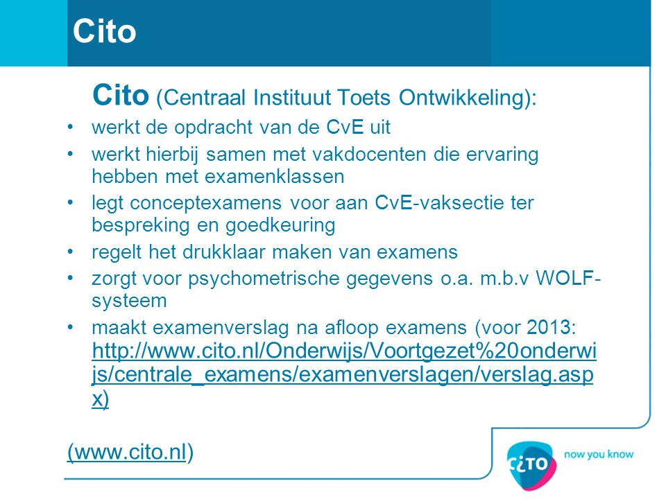 Cito Cito (Centraal Instituut Toets Ontwikkeling): (www.cito.nl)