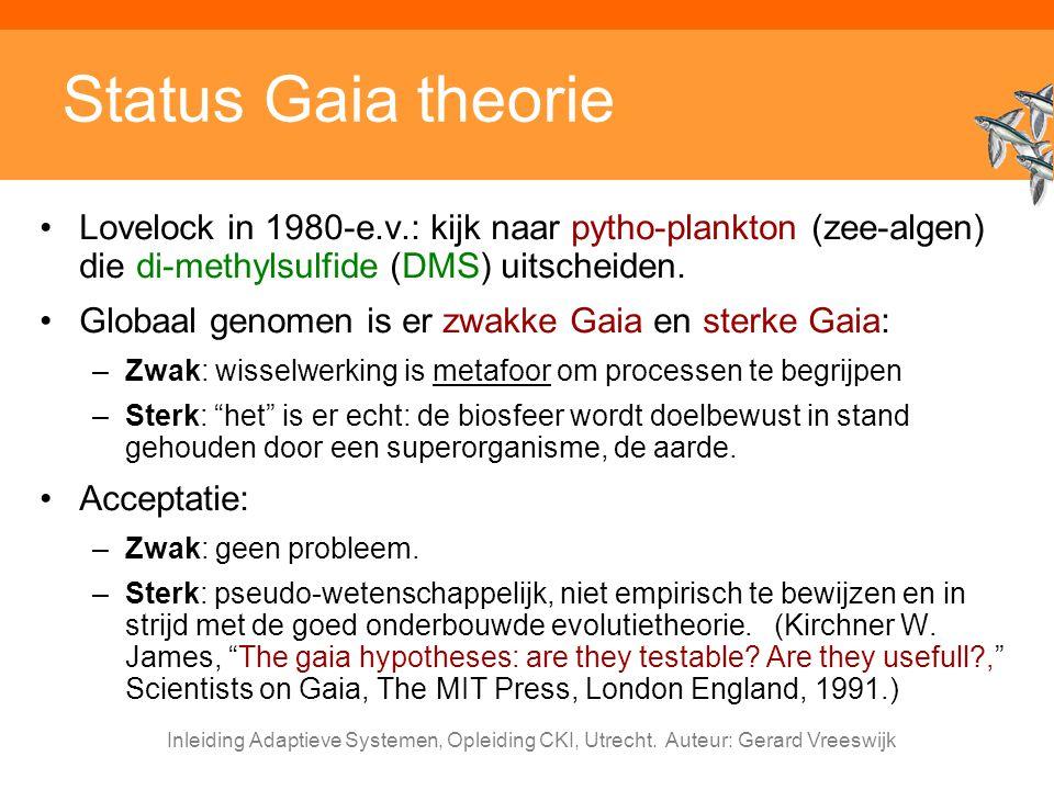 Status Gaia theorie Lovelock in 1980-e.v.: kijk naar pytho-plankton (zee-algen) die di-methylsulfide (DMS) uitscheiden.