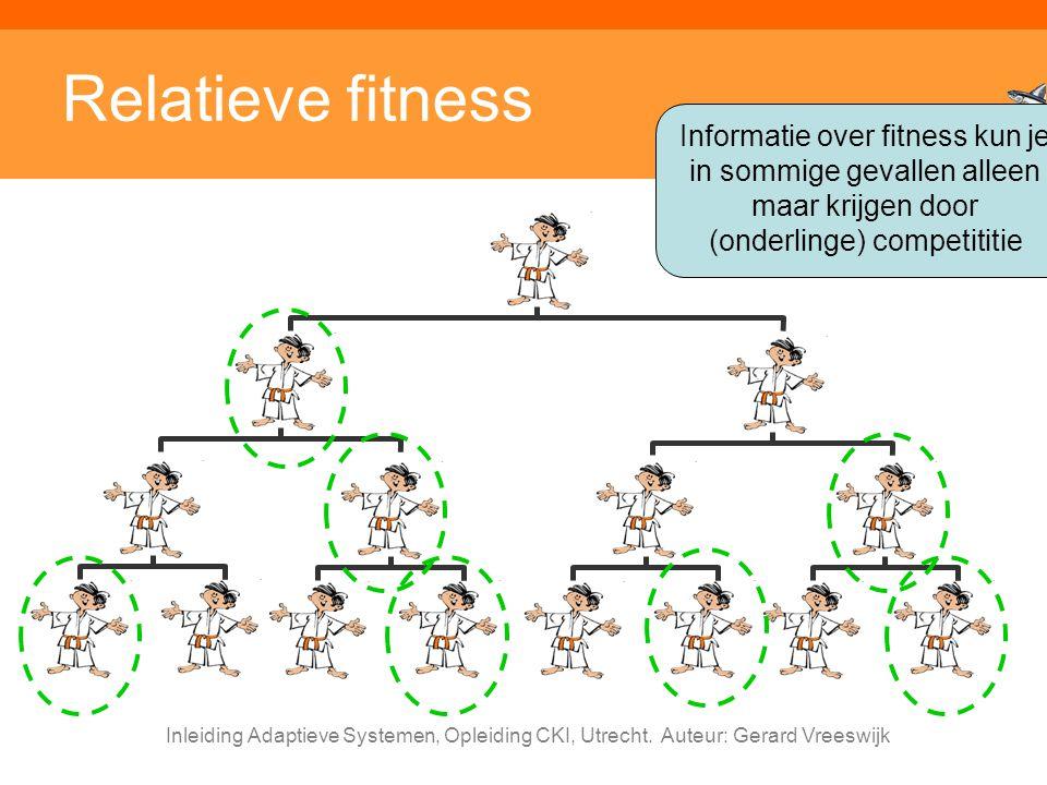 Relatieve fitness Informatie over fitness kun je in sommige gevallen alleen maar krijgen door (onderlinge) competititie.