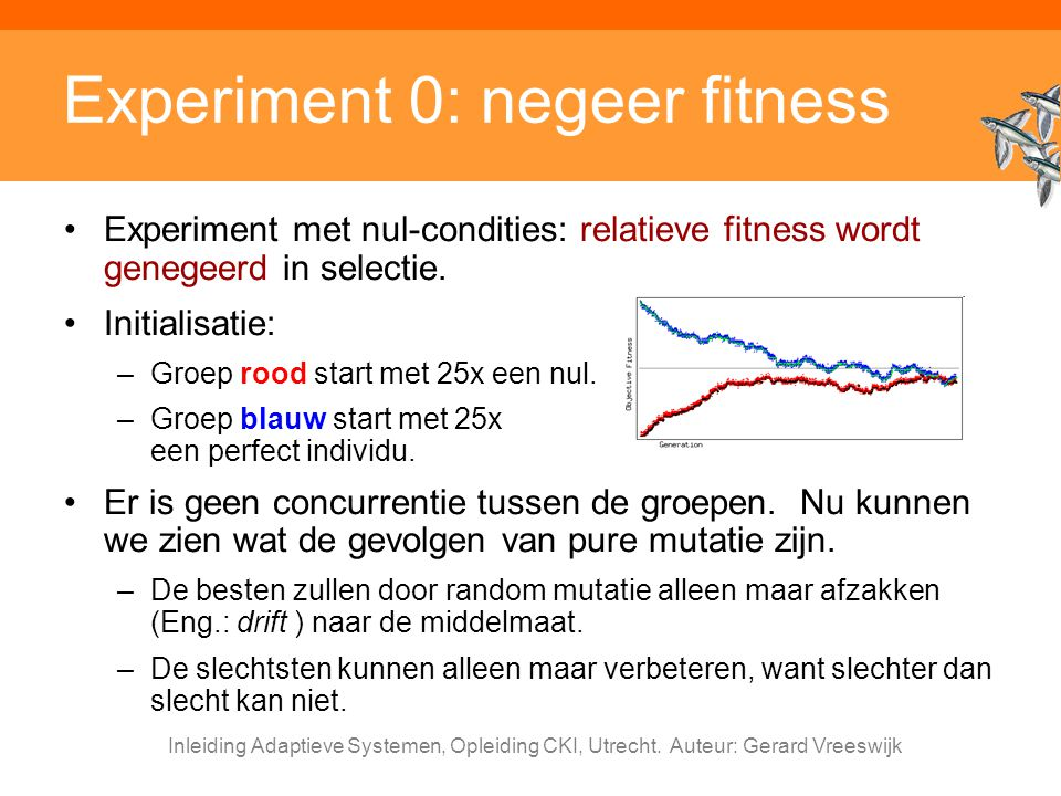 Experiment 0: negeer fitness