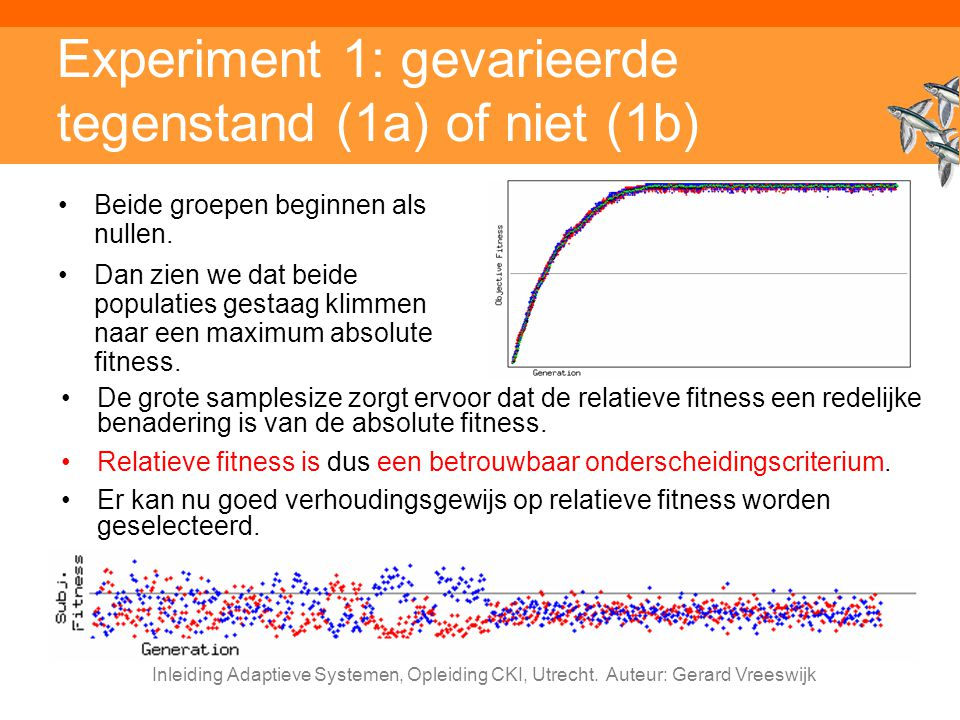 Experiment 1: gevarieerde tegenstand (1a) of niet (1b)