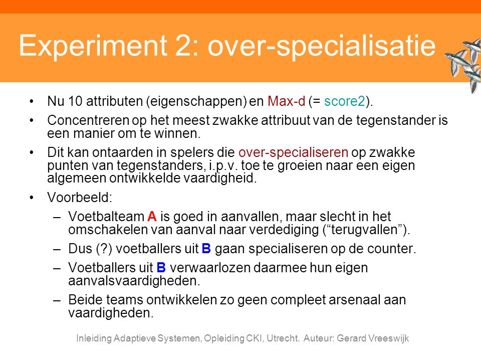 Experiment 2: over-specialisatie
