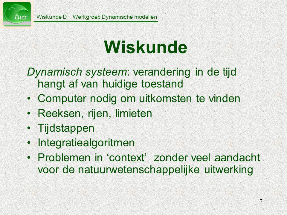 Wiskunde Dynamisch systeem: verandering in de tijd hangt af van huidige toestand. Computer nodig om uitkomsten te vinden.