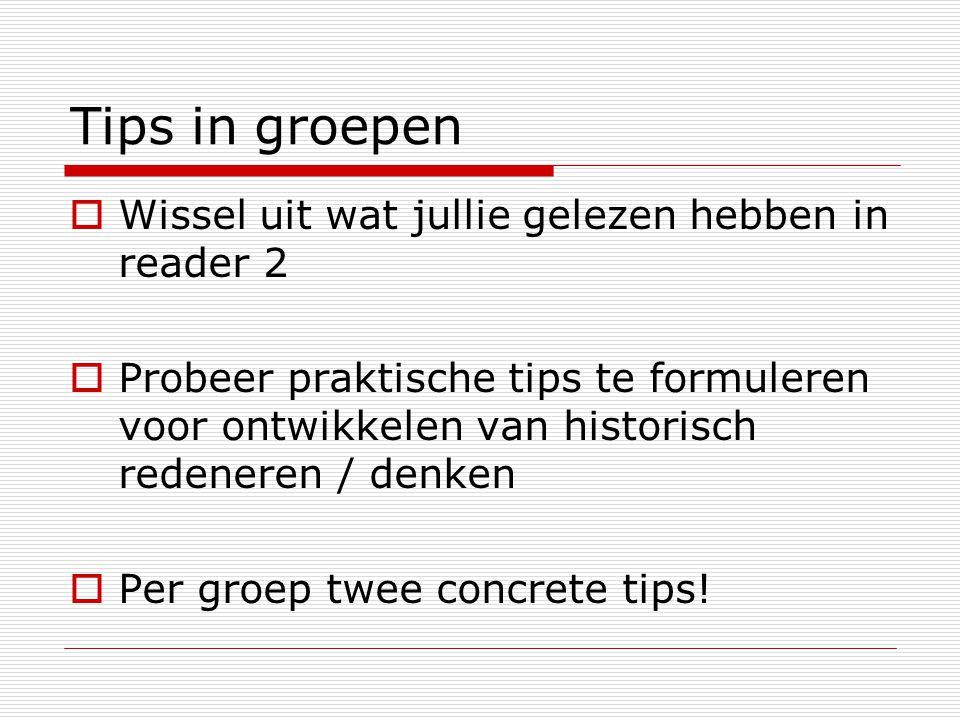 Tips in groepen Wissel uit wat jullie gelezen hebben in reader 2