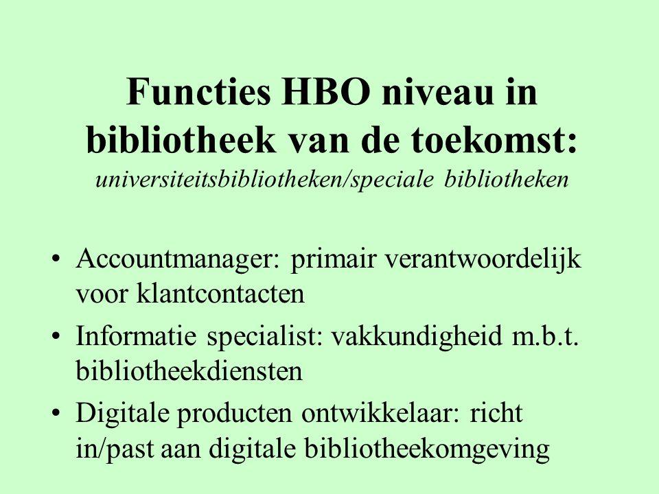 Functies HBO niveau in bibliotheek van de toekomst: universiteitsbibliotheken/speciale bibliotheken