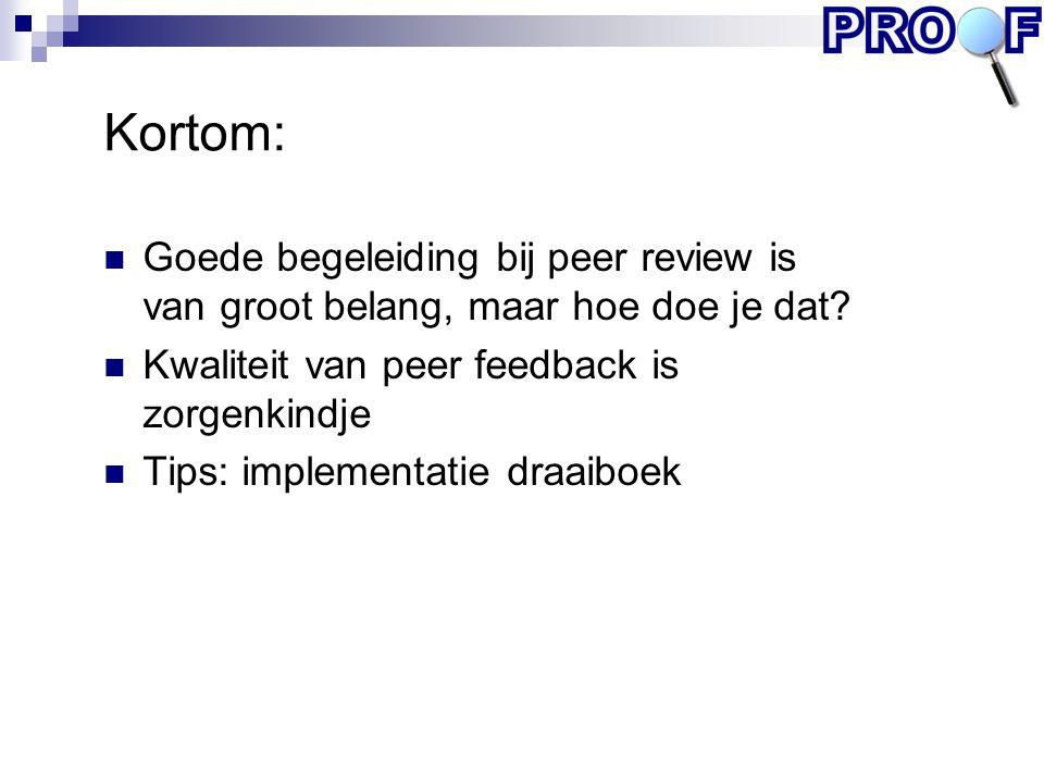 Kortom: Goede begeleiding bij peer review is van groot belang, maar hoe doe je dat Kwaliteit van peer feedback is zorgenkindje.