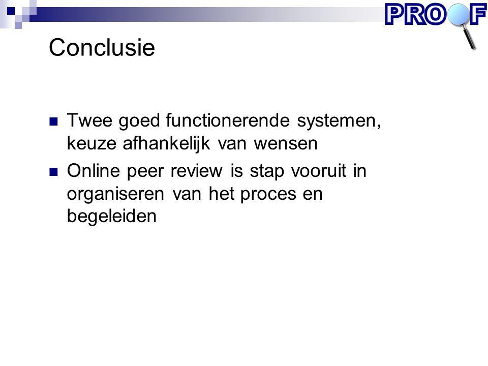 Conclusie Twee goed functionerende systemen, keuze afhankelijk van wensen.