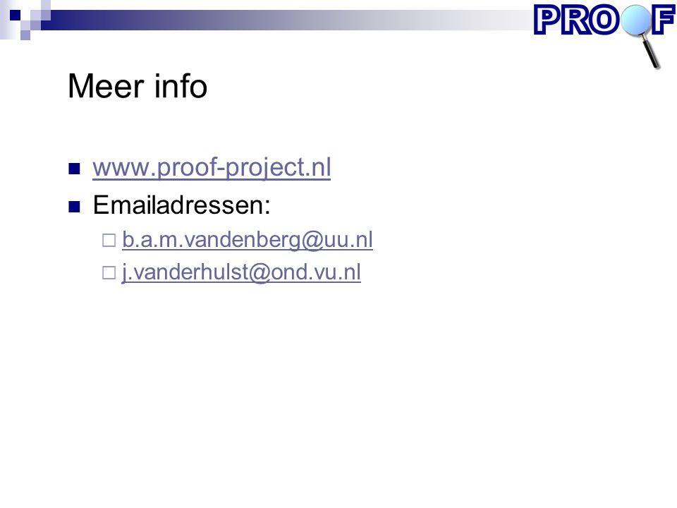Meer info www.proof-project.nl Emailadressen: b.a.m.vandenberg@uu.nl