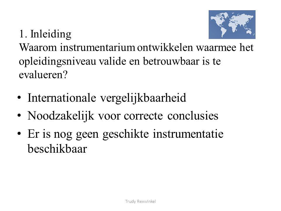Internationale vergelijkbaarheid Noodzakelijk voor correcte conclusies