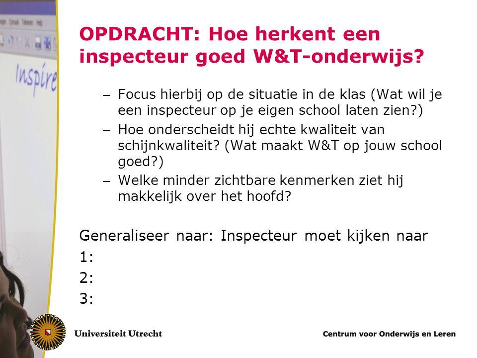 OPDRACHT: Hoe herkent een inspecteur goed W&T-onderwijs