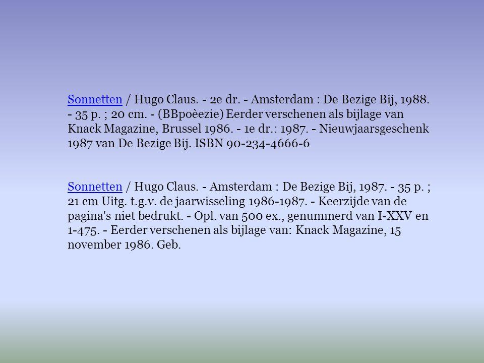 Sonnetten / Hugo Claus. - 2e dr. - Amsterdam : De Bezige Bij, 1988