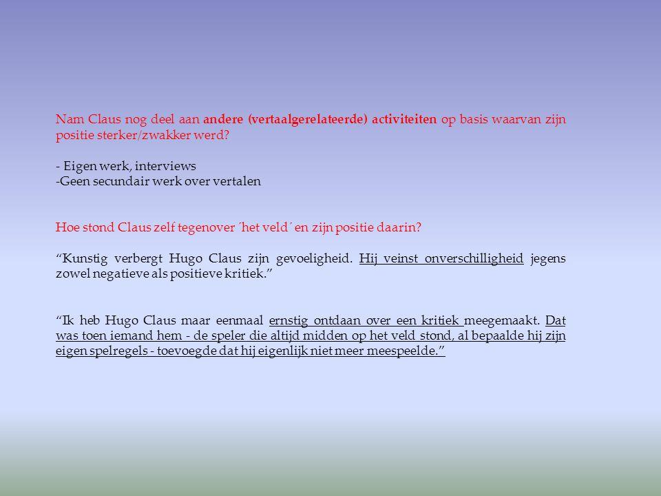 Nam Claus nog deel aan andere (vertaalgerelateerde) activiteiten op basis waarvan zijn positie sterker/zwakker werd
