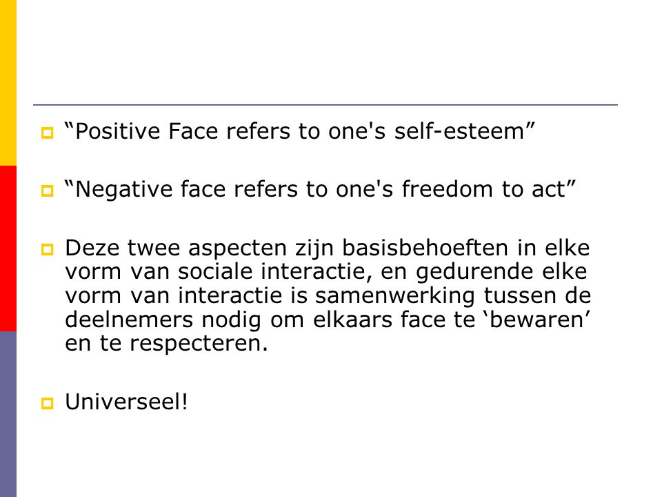 Positive Face refers to one s self-esteem