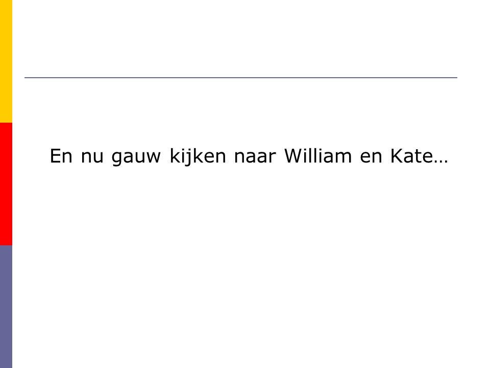 En nu gauw kijken naar William en Kate…