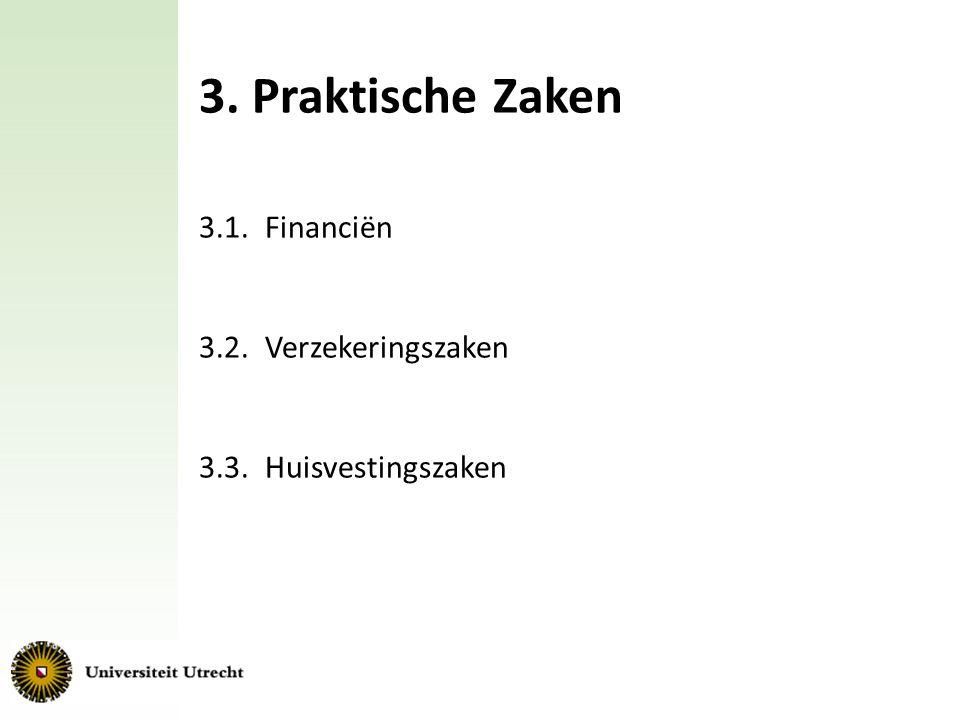 3. Praktische Zaken 3.1. Financiën 3.2. Verzekeringszaken