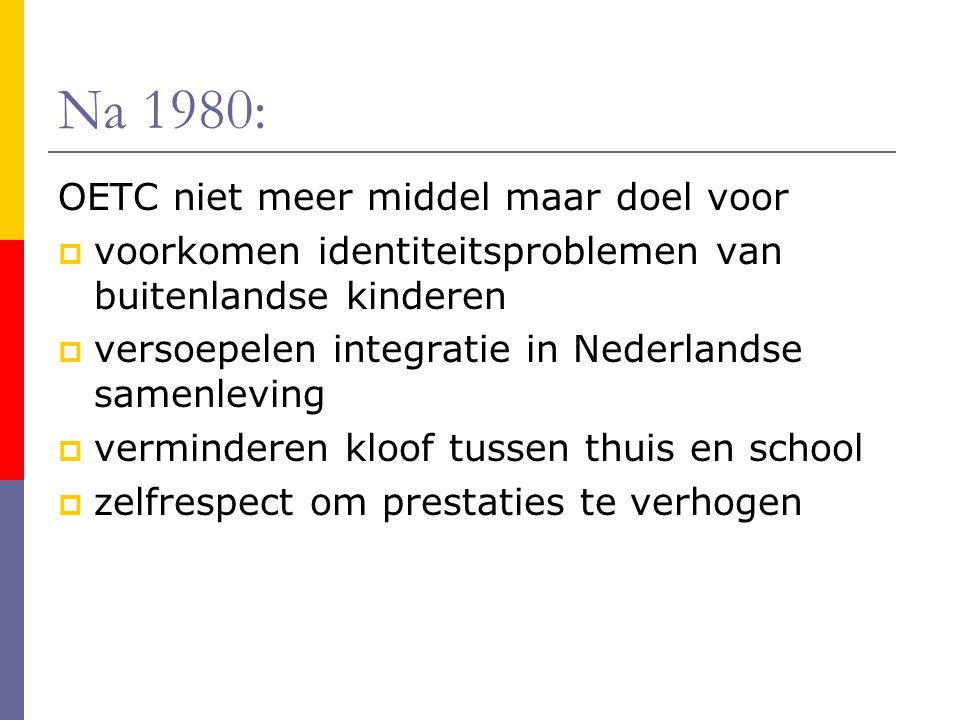 Na 1980: OETC niet meer middel maar doel voor