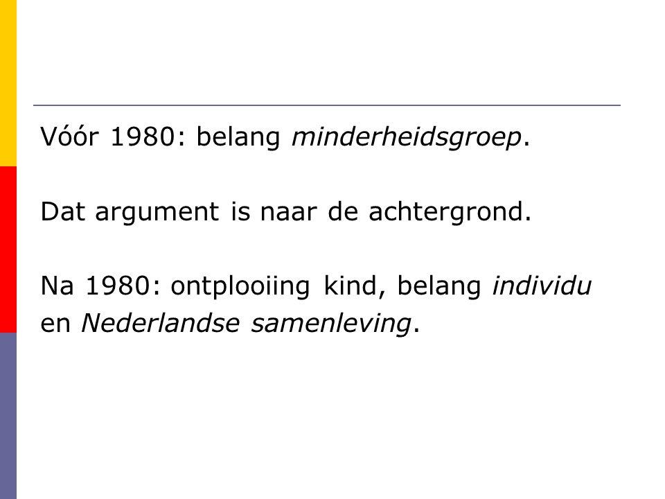 Vóór 1980: belang minderheidsgroep.