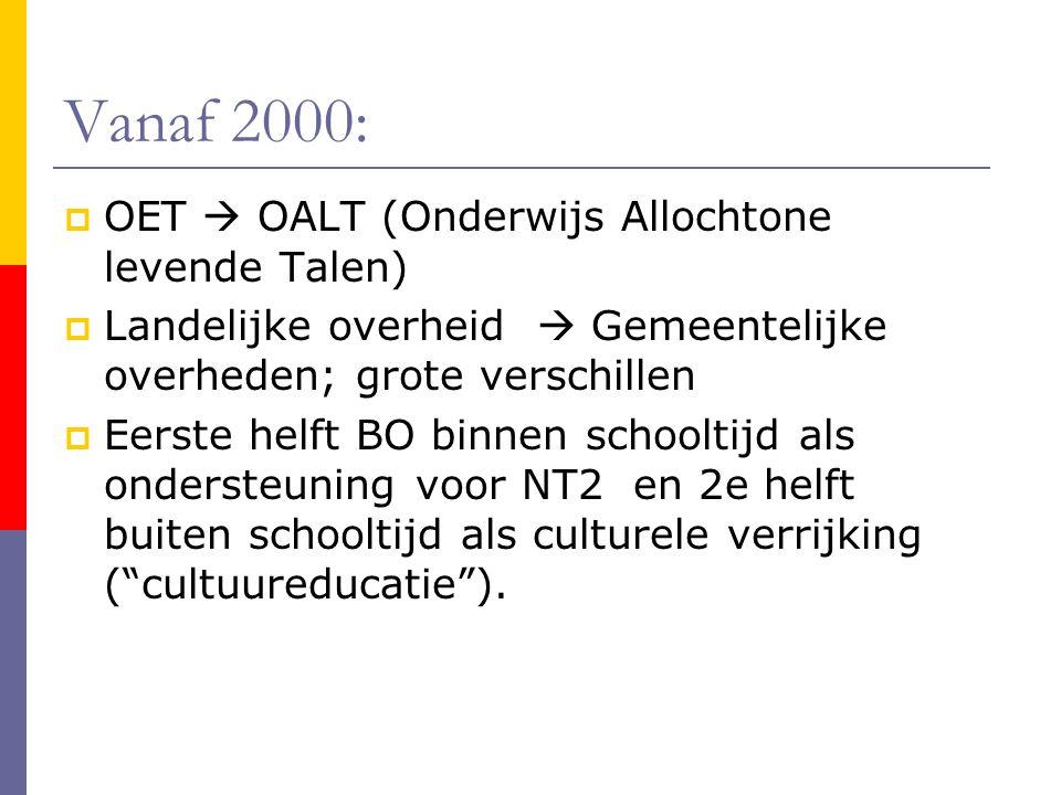 Vanaf 2000: OET  OALT (Onderwijs Allochtone levende Talen)