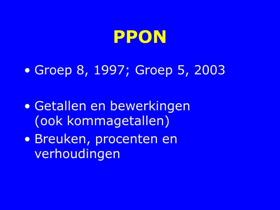 PPON Groep 8, 1997; Groep 5, 2003.