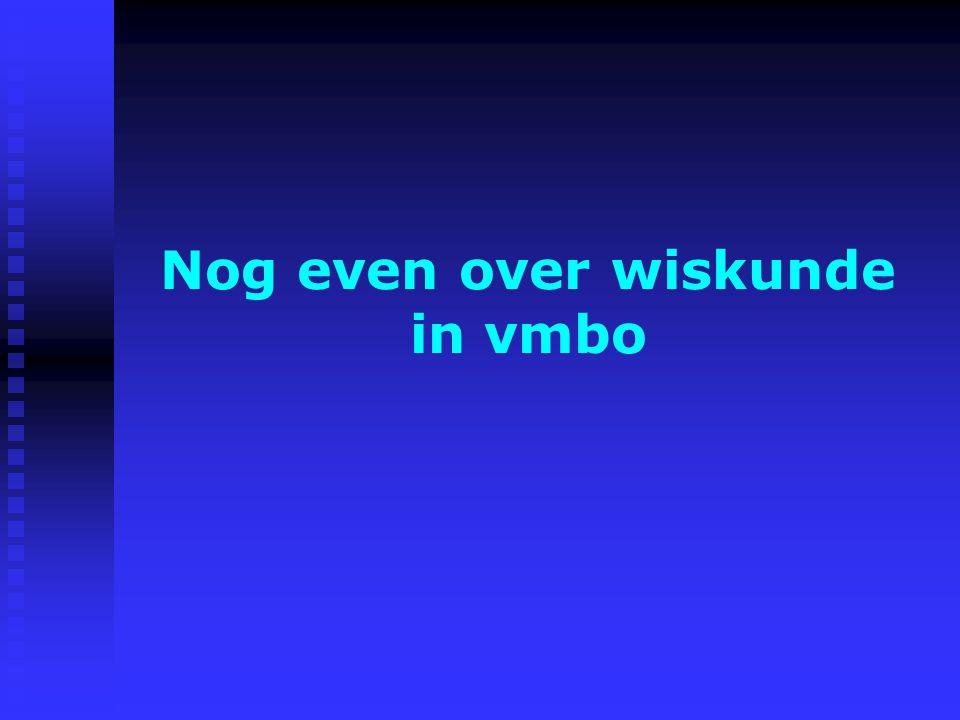 Nog even over wiskunde in vmbo