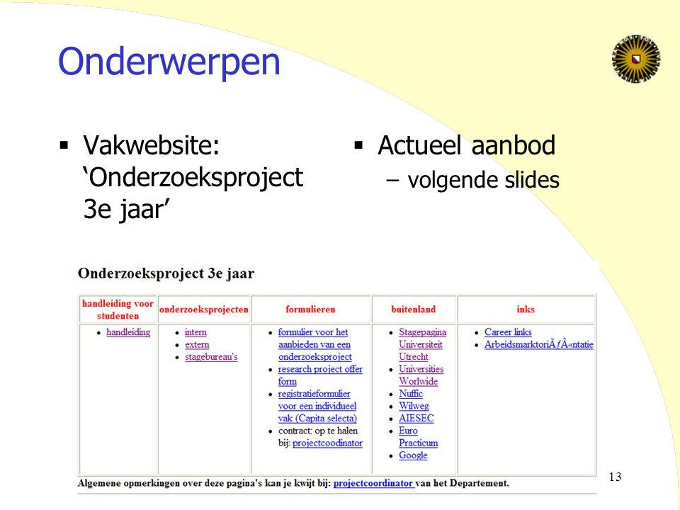 Onderwerpen Vakwebsite: 'Onderzoeksproject 3e jaar' Actueel aanbod